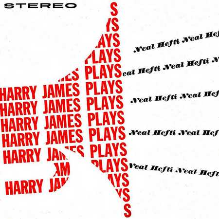 Harry James & His Orchestra - Harry James Plays Neal Hefti (1961)