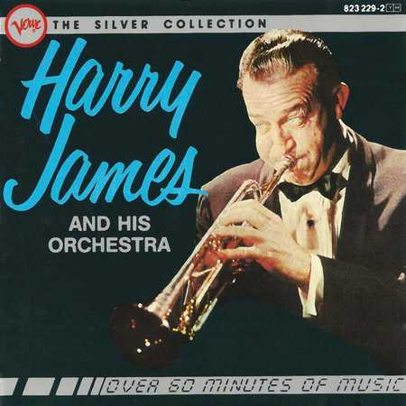 Harry James & His Orchestra - The Silver Collection (1984)