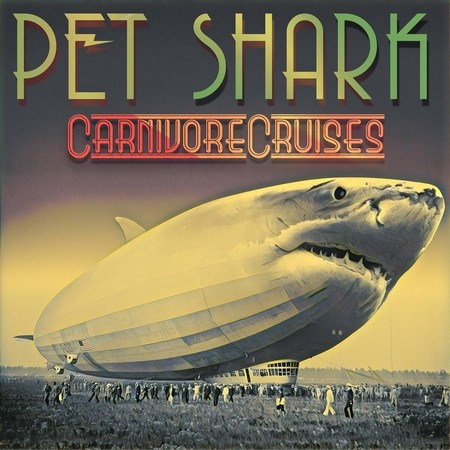 Pet Shark - Carnivore Cruises (2018)